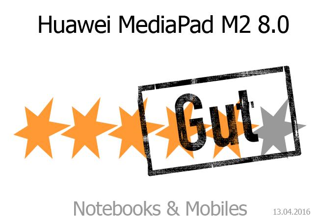 Huawei MediaPad M2 8.0: Gute Bewertung