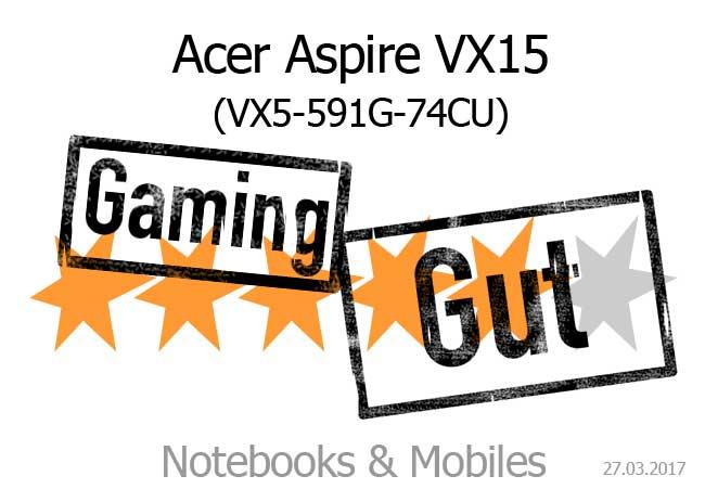 Acer Aspire VX15 mit guter Gaming-Bewertung.
