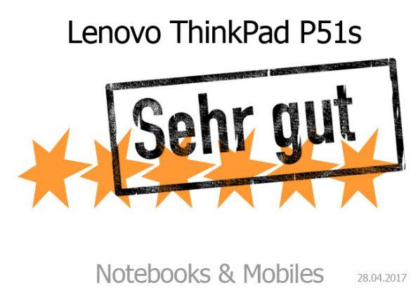 Lenovo ThinkPad P51s als Business-Notebook mit sehr guter Bewertung.