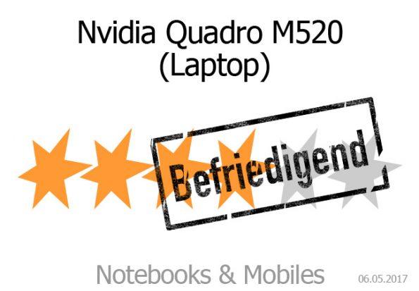 Nvidia Quadro M520 mit befriedigender Leistung