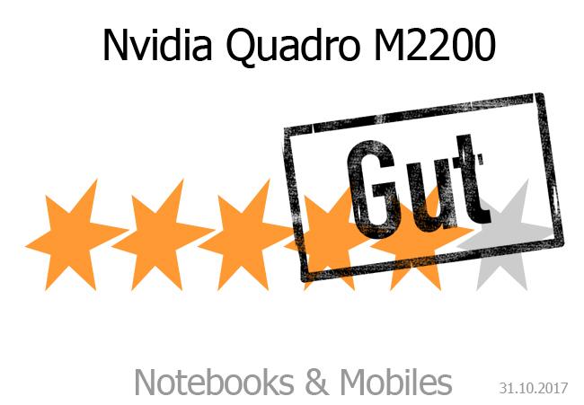 rating nvidia quadro m2200 notebooks und mobiles. Black Bedroom Furniture Sets. Home Design Ideas